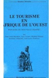 BOUTILLIER Jean-Louis, COPANS Jean, FIELOUX Michèle, LALLEMAND Suzanne, ORMIERES Jean-Louis - Le tourisme en Afrique de l'Ouest: panacée ou nouvelle traite ?