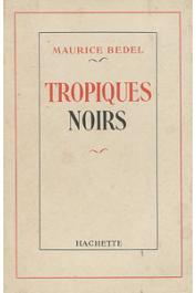 BEDEL Maurice - Tropiques noirs