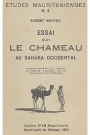 MONTEIL Vincent - Essai sur le chameau au Sahara occidental