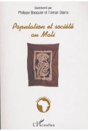 BOCQUIER Philippe, DIARRA Tiéman, (sous la direction de) - Population et société au Mali