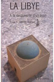 BISSON Danielle, BISSON Jean, FONTAINE Jacques - La Libye. A la découverte d'un pays. Tome 1: Identité libyenne