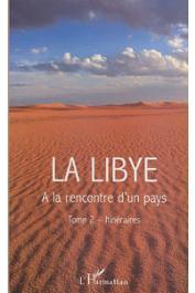 BISSON Danielle, BISSON Jean, FONTAINE Jacques - La Libye. A la rencontre d'un pays. Tome 2 : Itinéraires