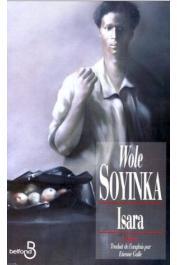 SOYINKA Wole - Isara: périple autour de mon père