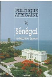 Politique africaine - 045 - Sénégal. La démocratie à l'épreuve