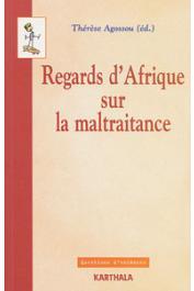 AGOSSOU Thérèse, (sous la direction de) - Regards d'Afrique sur la maltraitance