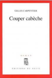 CARPENTIER Gilles - Couper cabèche