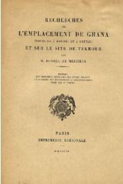 BONNEL de MEZIERES A. - Recherches de l'emplacement de Ghana (fouilles à Koumbi et à Settah) et sur le site de Tekrour