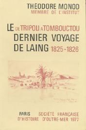 MONOD Théodore - De Tripoli à Tombouctou. Le dernier voyage de Laing 1825-1826