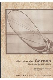 BASSORO Ahmadou, ELDRIDGE Mohammadou - Histoire de Garoua, cité peule du XIXe siècle