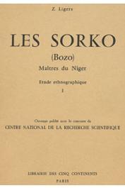LIGERS Z. - Les Sorko (Bozo) Maîtres du Niger. Etude ethnographique