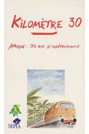 Collectif - Kilomètre 30. Afrique, trente ans d'indépendance