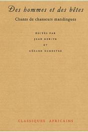 DERIVE Jean, DUMESTRE Gérard, (éditeurs) - Des hommes et des bêtes. Chants de chasseurs mandingues