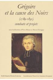 BENOT Yves, DORIGNY Marcel, (sous la direction de) - Grégoire et la cause des noirs (1789-1831): combats et projets
