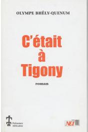 BHÊLY-QUENUM Olympe - C'était à Tigony