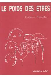 ANANDA DEVI ou NIRSIMLOO Ananda Devi - Le poids des êtres: contes et nouvelles