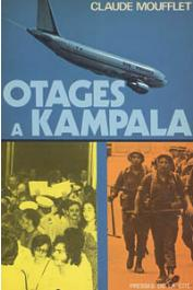 MOUFFLET Claude - Otages à Kampala