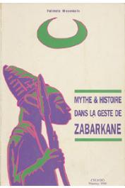 MOUNKAILA Fatimata - Mythe & histoire dans la geste de Zabarkane