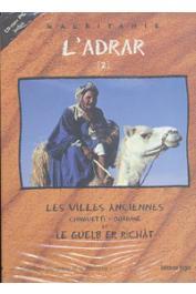 FALL Abdallahi, CORMILLOT André, OULD BEYROUK Mohamed Adnan - L'Adrar: 2. Les villes anciennes Chinguetti-Ouadane et le Guelb er Richât (2eme édition)