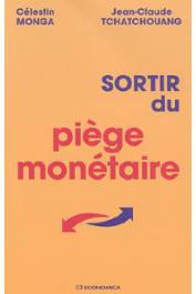 MONGA Célestin, TCHATCHOUANG Jean-Claude - Sortir du piège monétaire