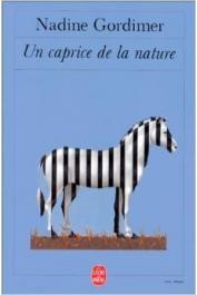 GORDIMER Nadine - Un caprice de la nature