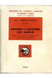 NJOYA Sultan - Histoire et coutumes des Bamum rédigées sous la direction du Sultan Njoya