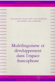 BAGGIONI Daniel, CALVET Louis-Jean, CHAUDENSON Robert, MANESSY Gabriel - Multilinguisme et développement dans l'espace francophone