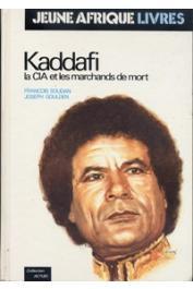 SOUDAN François, GOULDEN Joseph - Kaddafi, la CIA et les marchands de mort