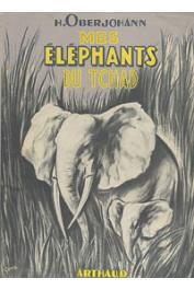 OBERJOHANN Heinrich - Mes éléphants du Tchad