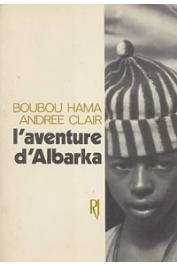 BOUBOU HAMA, CLAIR Andrée - L'aventure d'Albarka