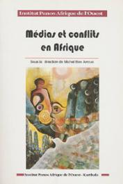 BEN ARROUS Michel (sous la direction de), Institut Panos - Médias et conflits en Afrique