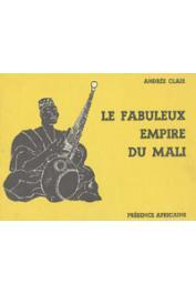 CLAIR Andrée - Le fabuleux Empire du Mali