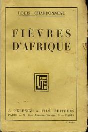 CHARBONNEAU Louis - Fièvres d'Afrique