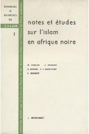 CHAILLEY M., BOURLON A., BICHON B., AMON D'ABY F. J., et al. - Notes et études sur l'islam en Afrique noire