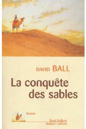 BALL David - La conquête des sables