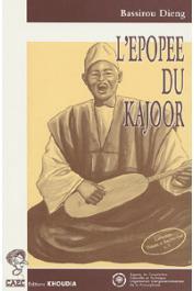 L'épopée du Kajoor -  DIENG Bassirou
