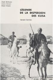 MEILLASSOUX Claude, DOUCOURE Lassana, SIMAGHA Diaowe - Légende de la dispersion des Kusa (Epopée Soninké)