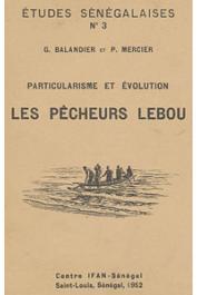 Etudes Sénégalaises 03, BALANDIER Georges, MERCIER Paul - Particularisme et évolution: les pêcheurs Lebou du Sénégal