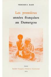 RASH Yehoshua - Les premières années françaises au Damergou