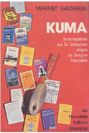 GASSAMA Makhily - Kuma. Interrogation sur la littérature nègre de langue française (poésie-roman)