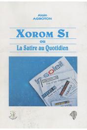 AGBOTON Alain - Xorom Si ou la satire au Quotidien
