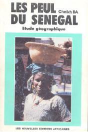 BA Cheikh - Les Peul du Sénégal. Etude géographique