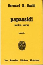 DADIE Bernard Binlin - Papassidi maître-escroc. Comédie