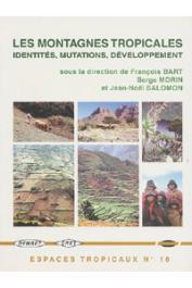 BART François, MORIN Serge, SALOMON Jean-Noel (sous la direction) - Les montagnes tropicales. Identités, mutations, développement