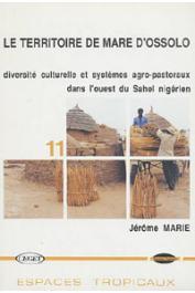MARIE Jerome - Le territoire de mare d'Ossolo: diversité culturelle et systèmes agro-pastoraux dans l'Ouest du Sahel nigérien