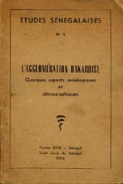 Etudes Sénégalaises 05, MERCIER Paul, MASSE L., HAUSER A. - L'agglomération dakaroise. Quelques aspects sociologiques et démographiques