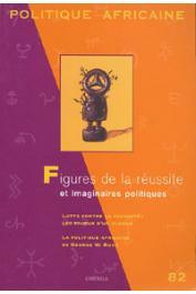 Politique africaine - 082 / Figures de la réussite et imaginaires politiques