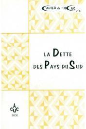 Cahier de l'UCAC 05 / La dette des pays du Sud