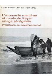 NGUYEN VAN CHI-BONNARDEL Régine - L'économie maritime et rurale de Kayar, village sénégalais. Problèmes de développement - Jaquette