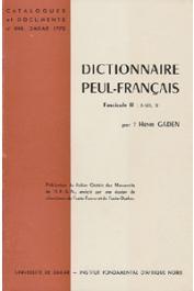 GADEN Henri - Dictionnaire Peul-Français. Fascicule II. Publication du fichier de Gaden des Manuscrits de l'IFAN, enrichi par une équipe de chercheurs du Fuuta-Tooro et du Fuuta-Dyaloo