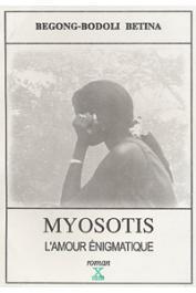 BEGONG-BODOLI Betina - Myosotis, l'amour enigmatique